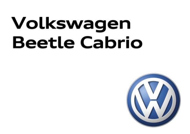 Nuevo Beetle Cabrio Impreso en España Modificaciones reservadas Edición: Septiembre 2013 Atención al cliente: 902 151 161 ...