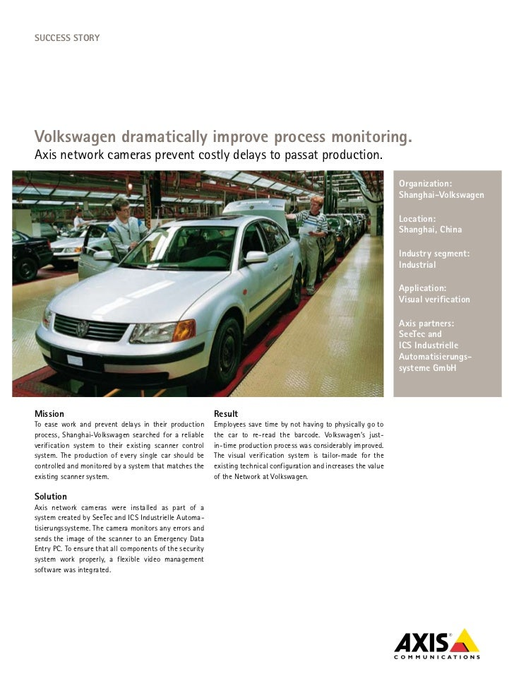 SucceSS StoryVolkswagen dramatically improve process monitoring.Axis network cameras prevent costly delays to passat produ...