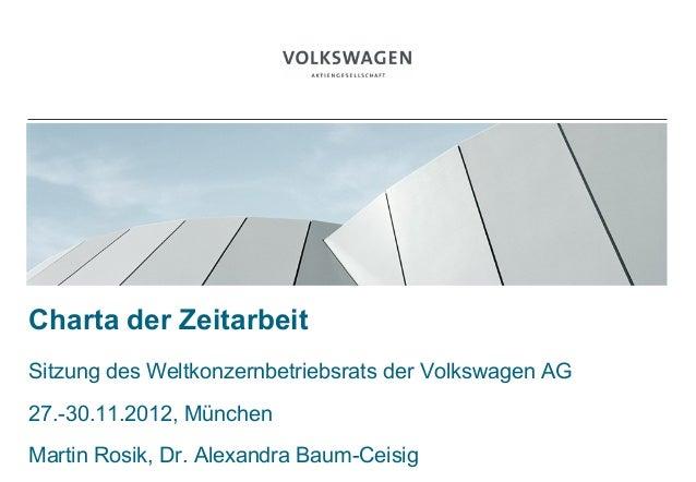 BILDCharta der ZeitarbeitSitzung des Weltkonzernbetriebsrats der Volkswagen AG27.-30.11.2012, MünchenMartin Rosik, Dr. Ale...