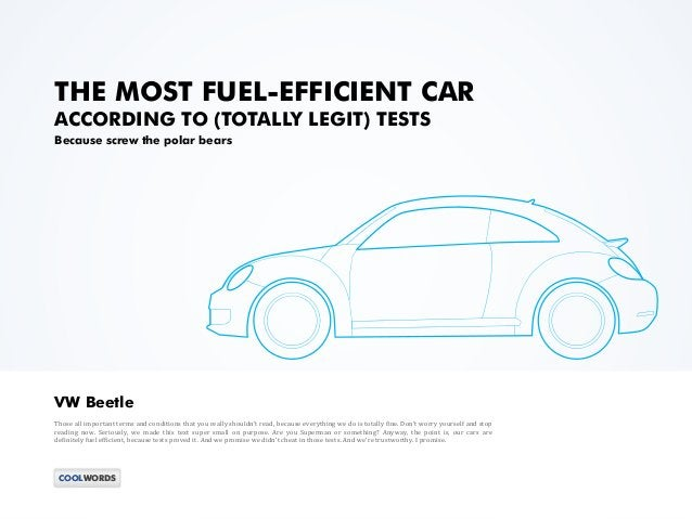 THE MOST FUEL-EFFICIENT CAR ACCORDING TO (TOTALLY LEGIT) TESTS Because screw the polar bears Those all important terms and...