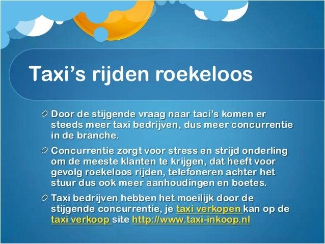 Taxi verkoop stijgt alsgevolg van stijgendeconcurrentie Taxi bedrijven kunnen moeilijk hun hoofd boven water houden door d...