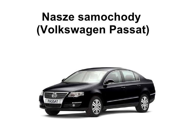 Nasze samochody  (Volkswagen Passat)