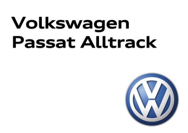Nuevo Passat Alltrack Nuevo Passat Alltrack 515.1190.26.61 Impreso en España Modificaciones reservadas Edición: Enero 2016...