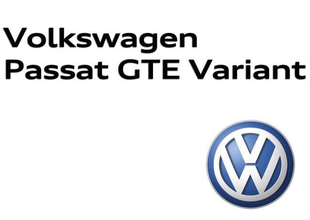 Edición: Febrero 2016. Para las últimas actualizaciones visita el Configurador en volkswagen.es Nuevo Passat GTE Nuevo Pas...
