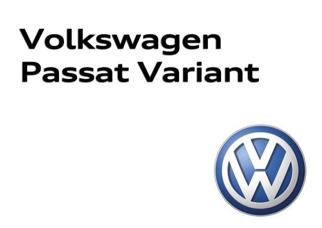 Edición: Julio 2014. Para las últimas actualizaciones visita el Configurador en volkswagen.es Nuevo Passat y Passat Varian...