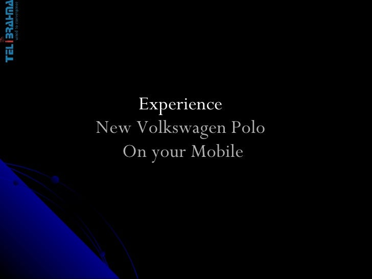 Experience  New Volkswagen Polo  On your Mobile