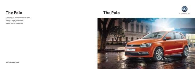Your Volkswagen Dealer Polo Borchure Open Size: 59.4 (W) x 21 (H) CM Polo Borchure Close Size: 29.7 (W) x 21 (H) CM The Po...