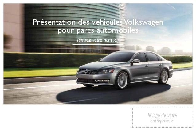 Présentation des véhicules Volkswagen  le logo de votre  entreprise ici  pour parcs automobiles  __(en_tre_z _vo_tre_ n_om...