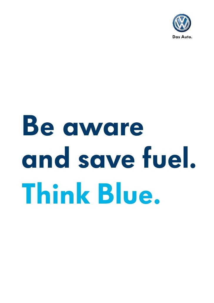 Be aware and save fuel. Think Blue.