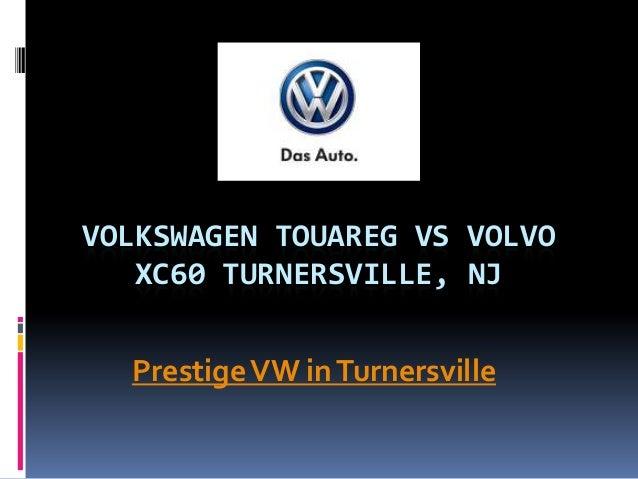 VOLKSWAGEN TOUAREG VS VOLVO XC60 TURNERSVILLE, NJ PrestigeVW inTurnersville