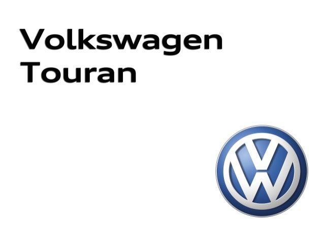 Nuevo Touran Edición: Mayo 2015. Para las últimas actualizaciones visita el Configurador en volkswagen.es Volkswagen Ville...