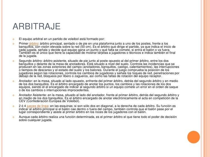 ARBITRAJE<br />El equipo arbitral en un partido de voleibol está formado por:<br />Primer árbitro: árbitro principal, sent...