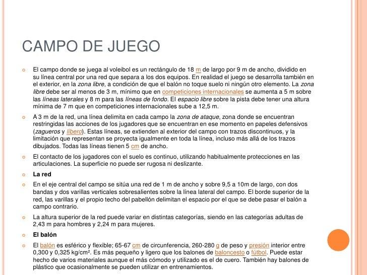 CAMPO DE JUEGO<br />El campo donde se juega al voleibol es un rectángulo de 18 m de largo por 9 m de ancho, dividido en su...