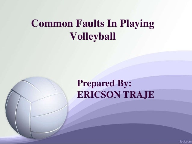 Volleyball common faults in playing volleyball prepared by ericson traje toneelgroepblik Images
