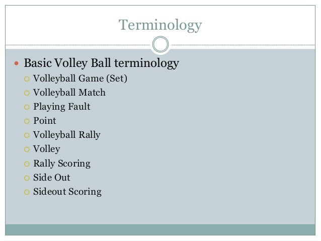 Volleyball : Rules Regulation and Terminology
