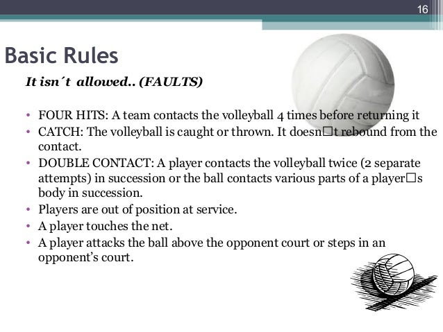 volleyball basic rules Us outdoor volleyball rulebook for the complete official outdoor volleyball rules, consult the united states volleyball official rules book (pages 79-118.