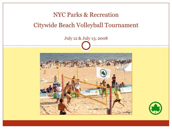 NYC Parks & Recreation Citywide Beach Volleyball Tournament July 12 & July 13, 2008
