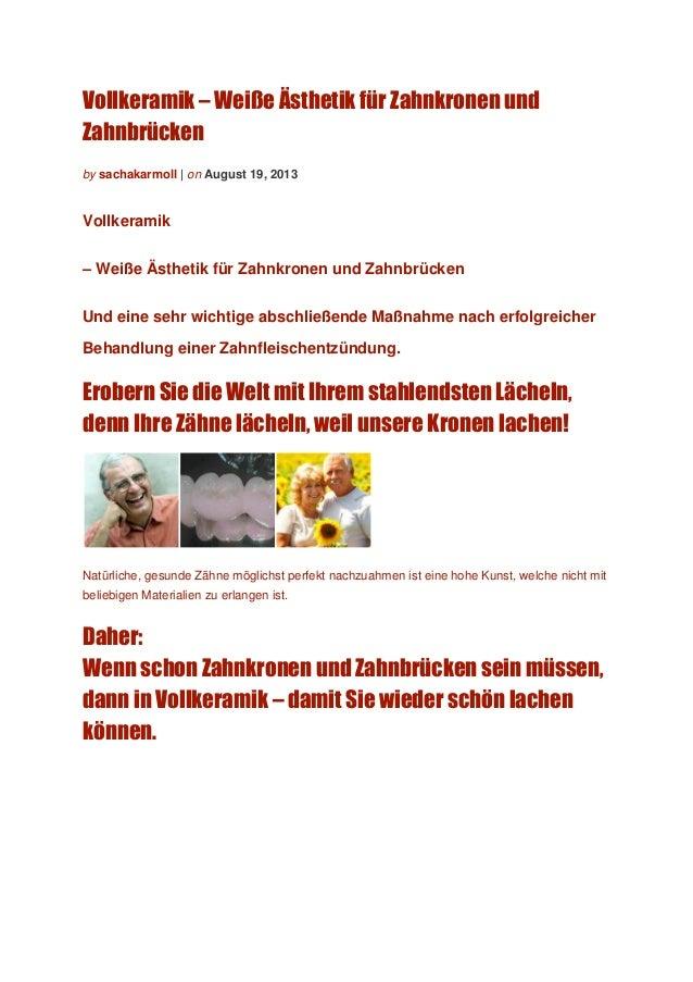 Vollkeramik – Weiße Ästhetik für Zahnkronen und Zahnbrücken by sachakarmoll | on August 19, 2013 Vollkeramik – Weiße Ästhe...