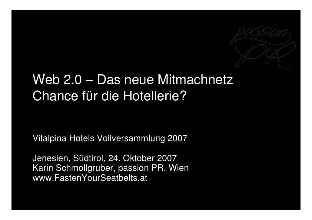 Web 2.0 – Das neue Mitmachnetz Chance für die Hotellerie?   Vitalpina Hotels Vollversammlung 2007  Jenesien, Südtirol, 24....