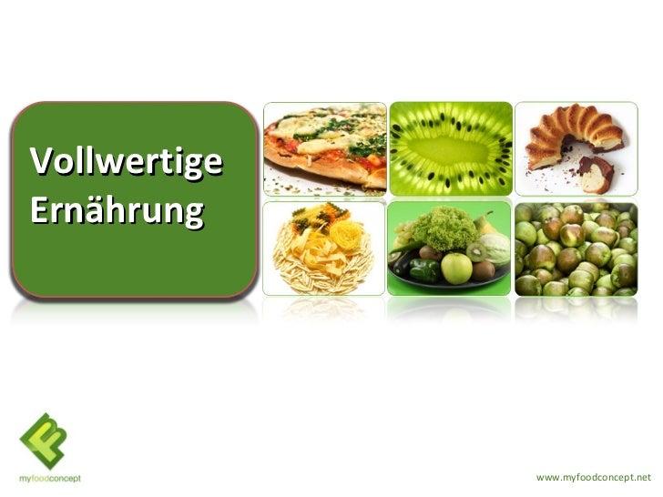 VollwertigeErnährung              www.myfoodconcept.net