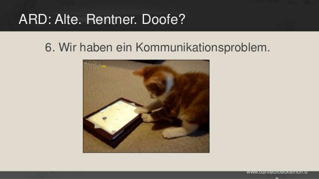 ARD: Alte. Rentner. Doofe? 6. Wir haben ein Kommunikationsproblem.  www.danielbroeckerhoff.d