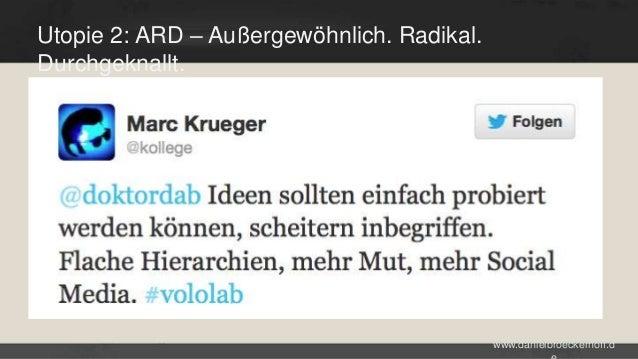 Utopie 2: ARD – Außergewöhnlich. Radikal. Durchgeknallt.  www.danielbroeckerhoff.d