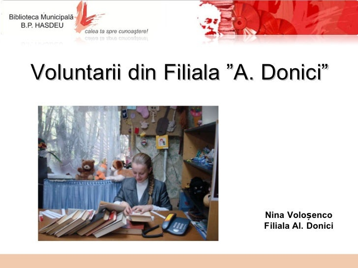 """Voluntarii din Filiala  """" A.  Donici """" Nina Voloșenco Filiala Al. Donici"""