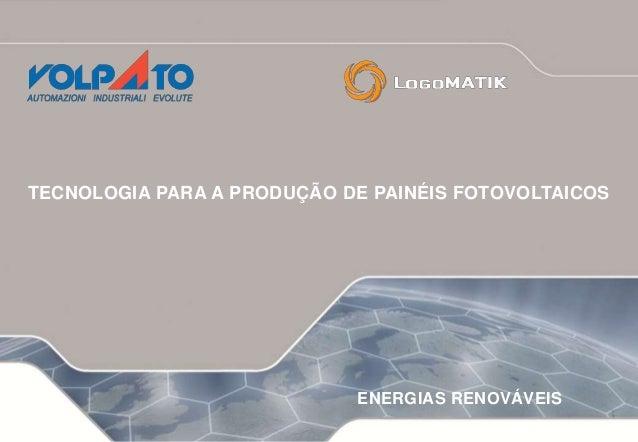 TECNOLOGIA PARA A PRODUÇÃO DE PAINÉIS FOTOVOLTAICOS ENERGIAS RENOVÁVEIS