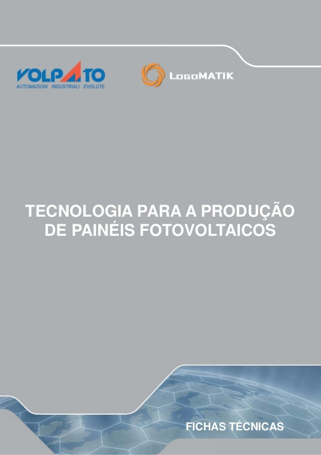 TECNOLOGIA PARA A PRODUÇÃO DE PAINÉIS FOTOVOLTAICOS FICHAS TÉCNICAS