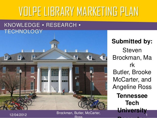VOLPE LIBRARY MARKETING PLANKNOWLEDGE  RESEARCH TECHNOLOGY                                             Submitted by:    ...