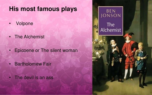 volpone by ben johnson  5 his most famous plays • volpone • the alchemist