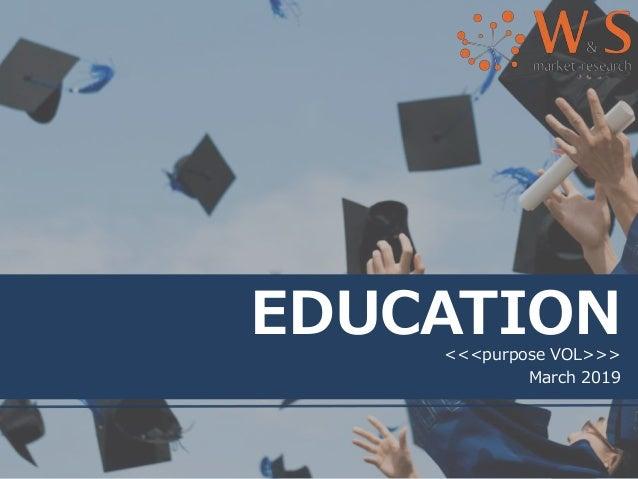 EDUCATION<<<purpose VOL>>> March 2019