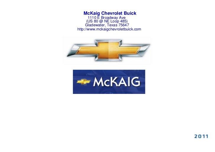 McKaig Chevrolet Buick       1110 E Broadway Ave      (US 80 @ NE Loop 485)     Gladewater, Texas 75647http://www.mckaigch...