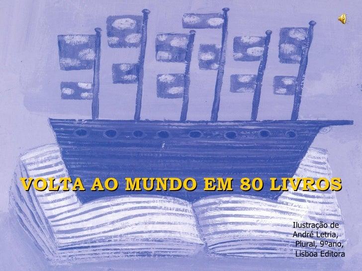 VOLTA AO MUNDO EM 80 LIVROS Ilustração de  André Letria, Plural, 9ºano, Lisboa Editora