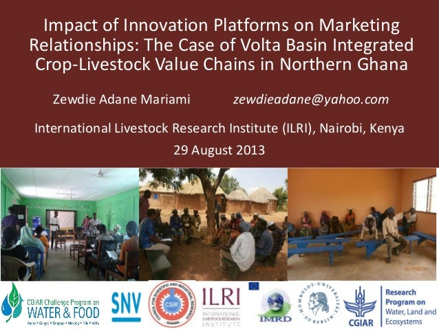 Impact of Innovation Platforms on Marketing Relationships: The Case of Volta Basin Integrated Crop-Livestock Value Chains ...