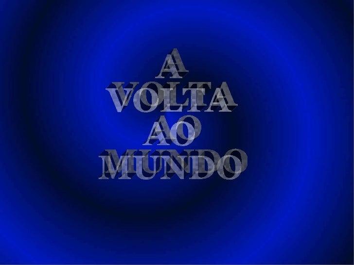 A VOLTA AO MUNDO