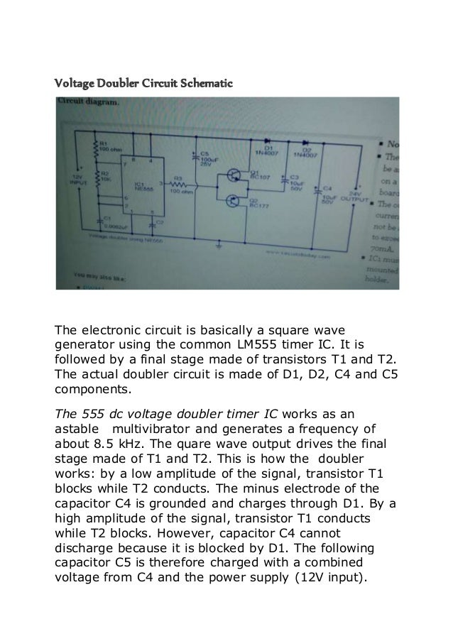 Voltage Doubler Circuit Schematic  The electronic circuit is basically a square wave  generator using the common LM555 tim...