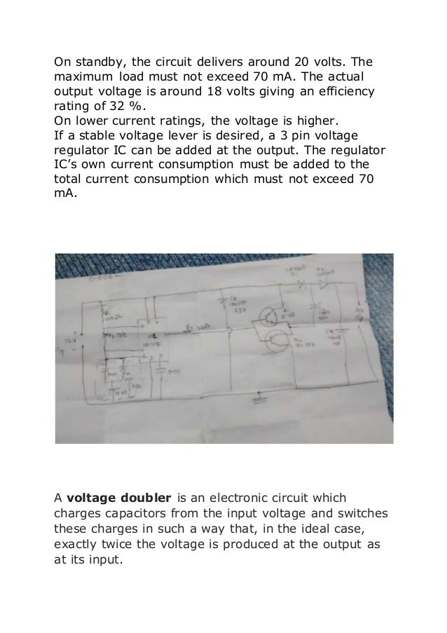 On standby, the circuit delivers around 20 volts. The  maximum load must not exceed 70 mA. The actual  output voltage is a...