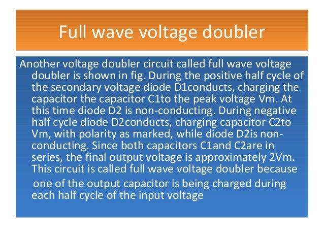 Full wave voltage doublerFull wave voltage doubler Another voltage doubler circuit called full wave voltage doubler is sho...