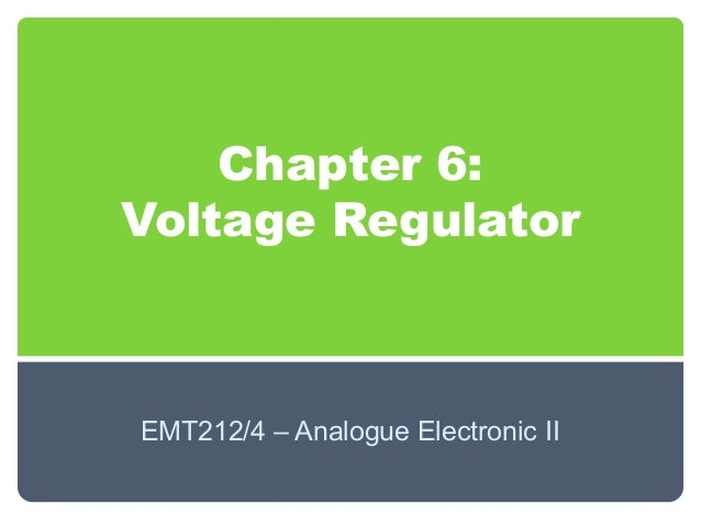 Chapter 6: Voltage Regulator  EMT212/4 – Analogue Electronic II