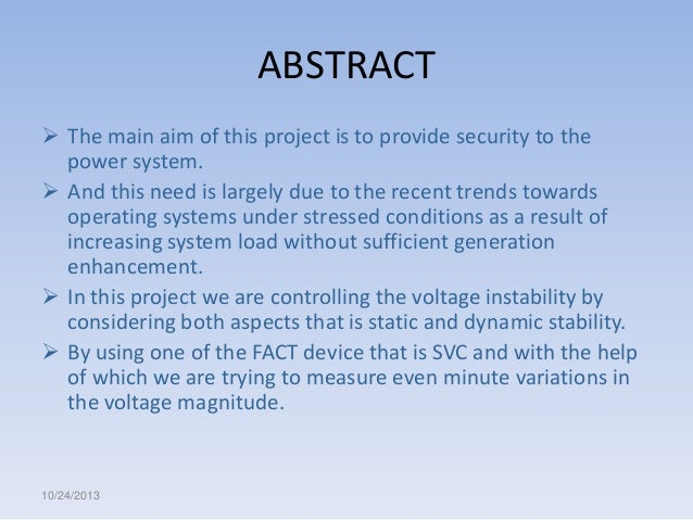 ABSTRACT  The main aim of this project is to provide security to the power system.  And this need is largely due to the ...