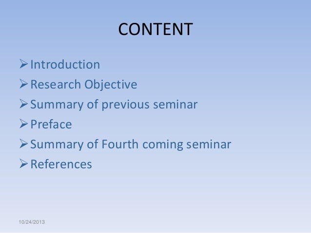 CONTENT Introduction Research Objective Summary of previous seminar Preface Summary of Fourth coming seminar Referen...