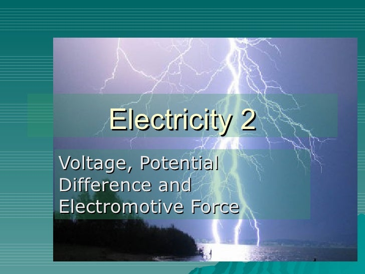 Electricity 2 Voltage, Potential Difference and Electromotive Force