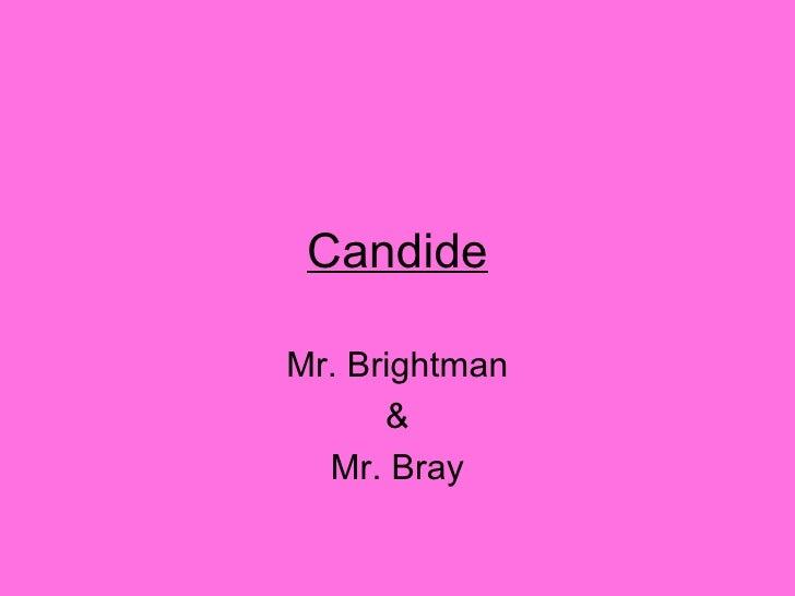 Candide Mr. Brightman & Mr. Bray
