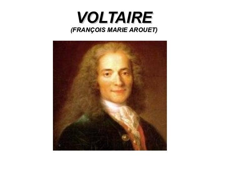 VOLTAIRE (FRANÇOIS MARIE AROUET)