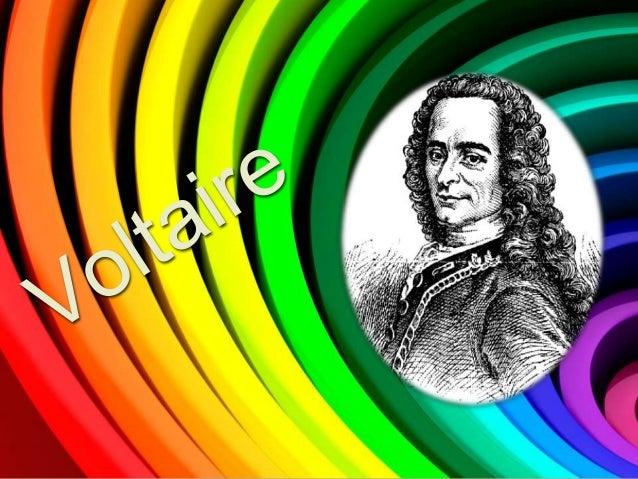Voltaire Nombre de nacimiento François-Marie Arouet Nacimiento 21 de noviembre de 1694 París, Francia Fallecimiento 30 de...