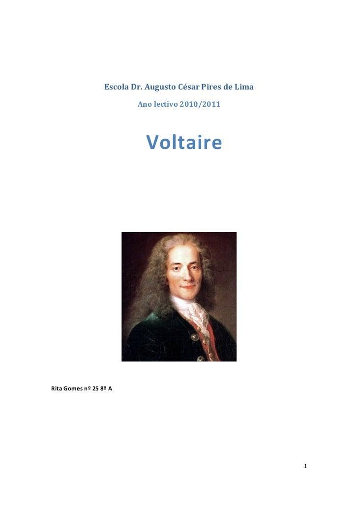 Escola Dr. Augusto César Pires de Lima                          Ano lectivo 2010/2011                            VoltaireR...