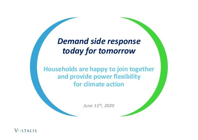 Demand side response today for tomorrow Households are happy to join together and provide power flexibility for climate ac...