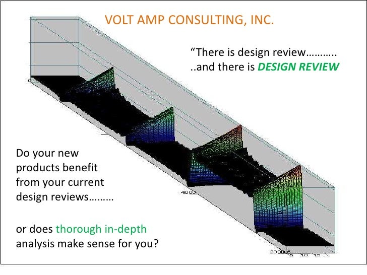 """VOLT AMP CONSULTING, INC.<br />""""There is design review………..<br />..and there is DESIGN REVIEW<br />Do your new <br />produ..."""
