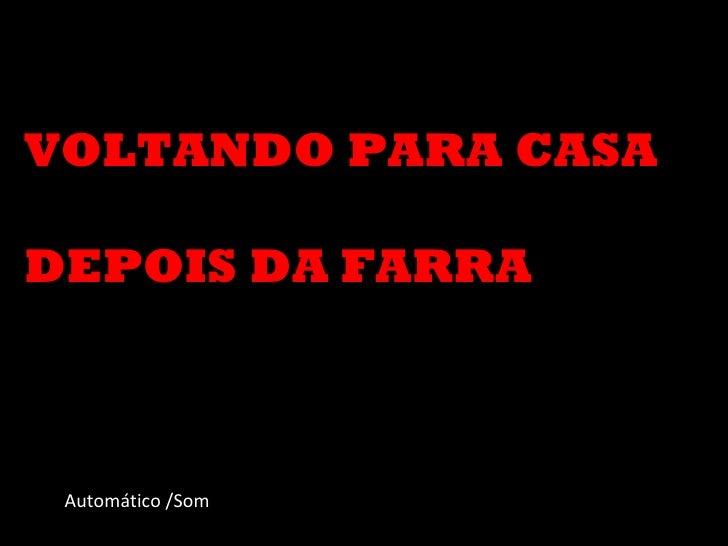 VOLTANDO PARA CASA DEPOIS DA FARRA Automático /Som